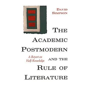 The Academic Postmodern and� the Rule of Literature: A� Report on Half-Knowledge