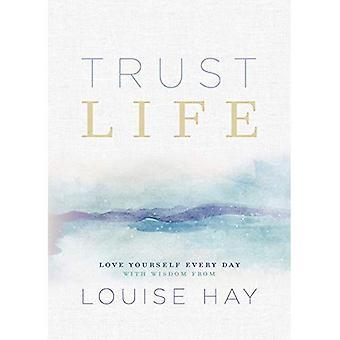 Vertrouwen leven: 365 dagen van inspiratie van Louise Hay