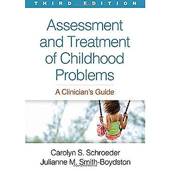 Assessment and Treatment of� Childhood Problems, Third Edition: A Clinician's Guide
