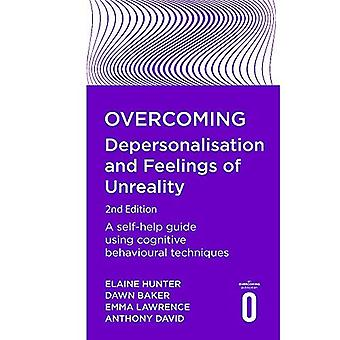 Overcoming Depersonalisation and Feelings of Unreality, 2nd Edition: A self-help guide using cognitive behavioural techniques (Overcoming Books)