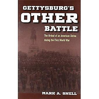 Gettysburg's Other Battle: The Ordeal of an American Shrine during the First World War