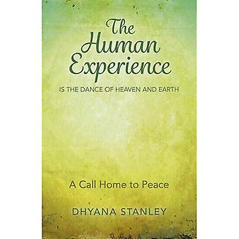 The Human Experience is the Dance of Heaven and Earth: A Call Home to Peace