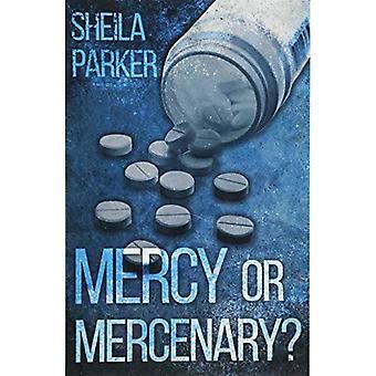 Mercy or Mercenary?