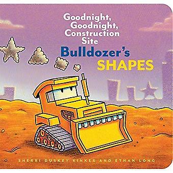 Bulldozer's Shapes: Goodnight, Goodnight, Construction Site [Board book]