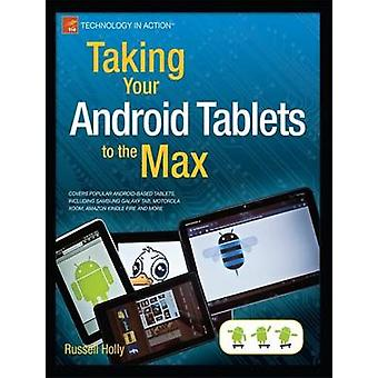 Taking Your Android Tablets to the Max by Holly & Russell