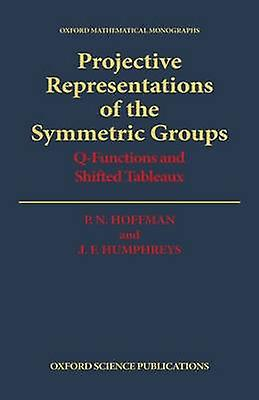 Projective Representations of the Symmetric Groups QFunctions and Shifted Tableaux by Hoffman & P. N.