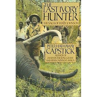 El último cazador de Marfil por Capstick y Peter Hathaway