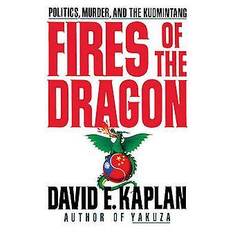 Fires of the Dragon by Kaplan & David E.
