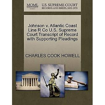 Johnson v. Atlantic Coast Line R Co U.S. Supreme Court Transcript of Record with Supporting Pleadings by HOWELL & CHARLES COOK