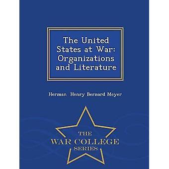 Die Vereinigten Staaten im Krieg Organisationen und Literatur War College-Serie von Henry Bernard Meyer & Herman