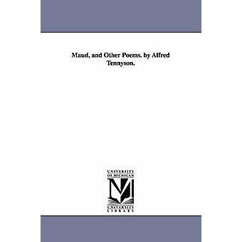 Maud och andra dikter. av Alfred Tennyson. av Tennyson & Alfred Tennyson & Baron