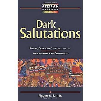 Saludos Dark Ritual Dios y saludos en la comunidad afroamericana por Riggins y Earl R. y Jr.