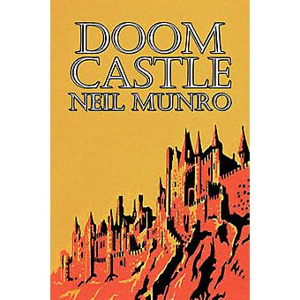 Doom Castle by Neil Munro Fiction Classics Action  Adventure by Munro & Neil