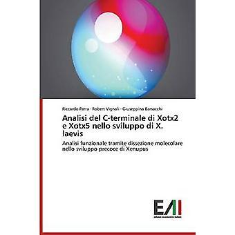 Analisi del Cterminale di Xotx2 e Xotx5 nello sviluppo di X. laevis by Parra Riccardo