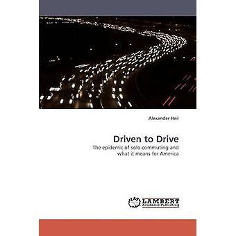 Driven till driva av Heil & Alexander