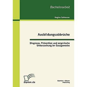 Gestion de diagnostiquer Ausbildungsabbrche und empirische Untersuchung im Gastgewerbe par Schlosser & Regina