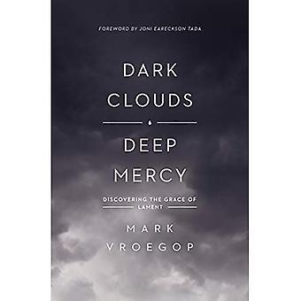 Dunkle Wolken, Tiefe Barmherzigkeit: Entdecken Sie die Gnade der Klage