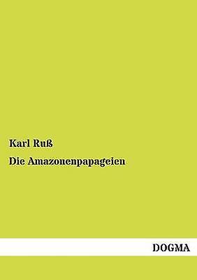 Die Amazonenpapageien by Ru & Karl