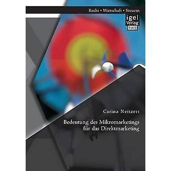 Bedeutung Des Mikromarketings Fur Das Direktmarketing by Neitzert & Carina