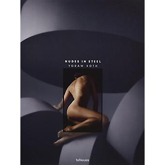 Nudes in Steel by Yoram Roth - 9783961710881 Book
