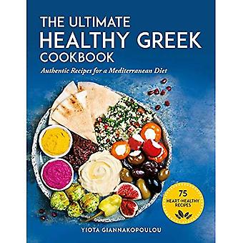 The Ultimate Healthy Greek Cookbook: 75 Authentic Recipes for a Mediterranean� Diet