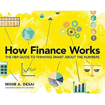 How Finance Works: The HBR� Guide to Thinking Smart about the Numbers