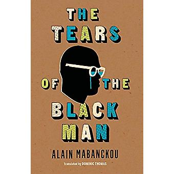 The Tears of the Black Man by The Tears of the Black Man - 9780253035