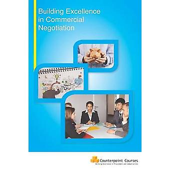 Building Excellence in Commercial Negotiation by Stephen Mallaband & Ros Howard