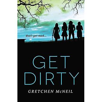 Get Dirty by Gretchen McNeil - 9780062260871 Book