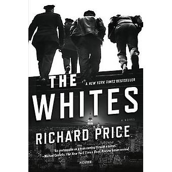 The Whites by Richard Price - Harry Brandt - 9780312621308 Book