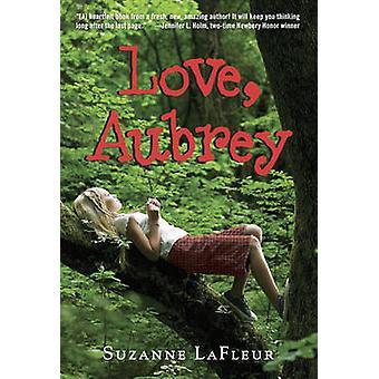 Love - Aubrey by Suzanne M LaFleur - 9780375851599 Book