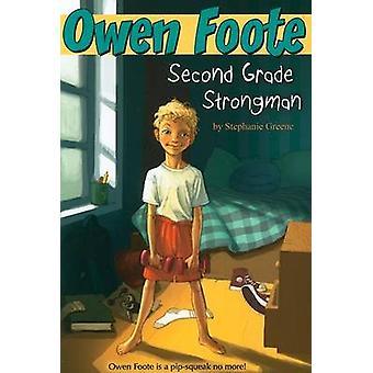 Owen Foote - Second Grade Strongman by Stephanie Greene - Dee deRosa