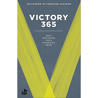 Victory 365 - Daily Motivation for a Champion's Heart by Fellowship of