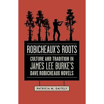 Robicheaux's Roots - Culture and Tradition in James Lee Burke's Dave R