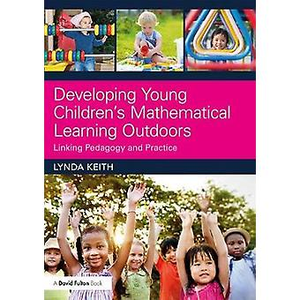 Developing Young Children's Mathematical Learning Outdoors - Linking P
