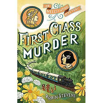 First Class Murder by Robin Stevens - 9781481422185 Book