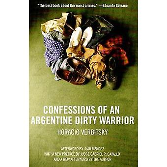 Confessions of an Argentine Dirty Warrior - A Firsthand Account of Atr
