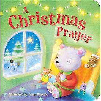 A Christmas Prayer by Sanja Rescek - 9781589255968 Book