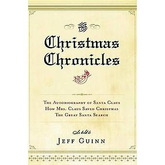 The Christmas Chronicles by Jeff Guinn - 9781585426690 Book