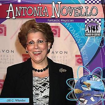 Antonia Novello - Fantastic Physician by Jill C Wheeler - 978161783448