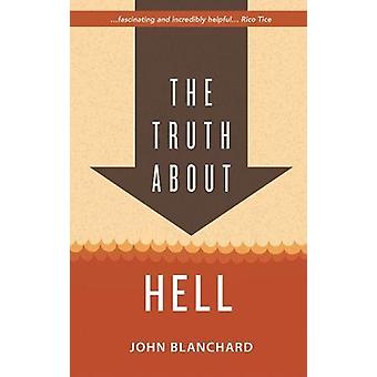 The Truth About Hell by John Blanchard - 9781783972081 Book
