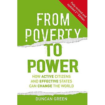 From Poverty to Power - How Active Citizens and Effective States Can C
