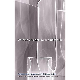 Writing and Seeing Architecture by Christian De Portzamparc - Philipp
