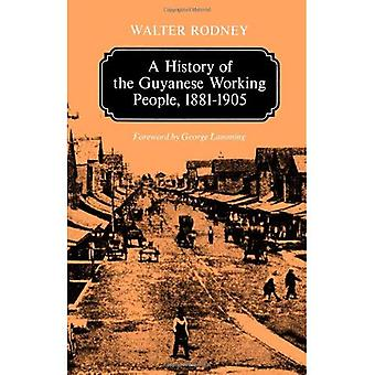 The History of the Guyanese Working People (Johns Hopkins Studies in Atlantic History & Culture)