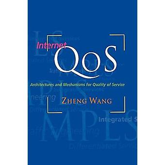 Internet Qos Architectures and Mechanisms for Quality of Service by Wang & Zheng