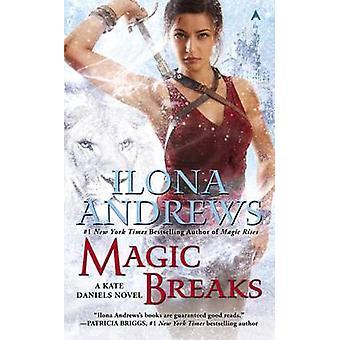 Magic Breaks by Ilona Andrews - 9780425277492 Book