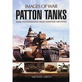 Patton Tanks: Rare Photographs from Wartime Archives (Images of War) (Paperback) by Green Michael