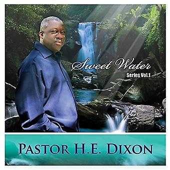 Pastor H.E. Dixon - Dixon Pastor H.E.-søde vand serien [CD] USA import