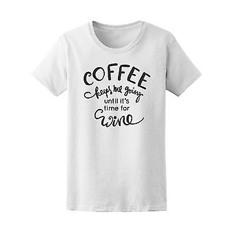 Coffee Keeps Me Going Until Wine Tee Women's -Image by Shutterstock