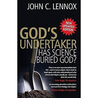 God's Undertaker - Has Science Buried God? by John C. Lennox - 9780745